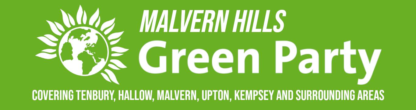 Malvern Hills Green Party covering Tenbury, Hallow, Malvern, Upton, Kemspey and surrounding areas